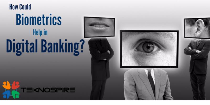 Biometrics empowering Digital banking