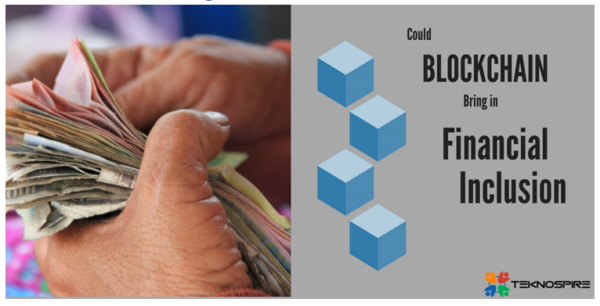 Blockchain could bring in financial inclusion