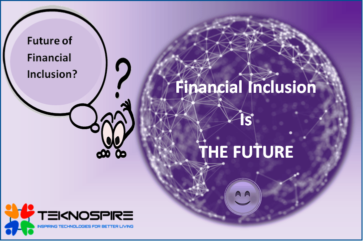 Financial Inclusion is the key