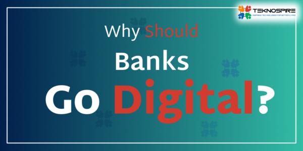 Why-should-banks-go-digital
